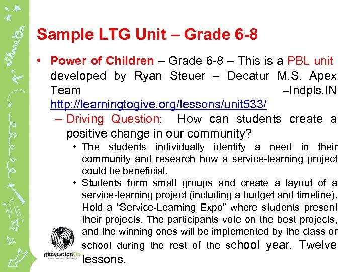 Sample LTG Unit – Grade 6 -8 • Power of Children – Grade 6
