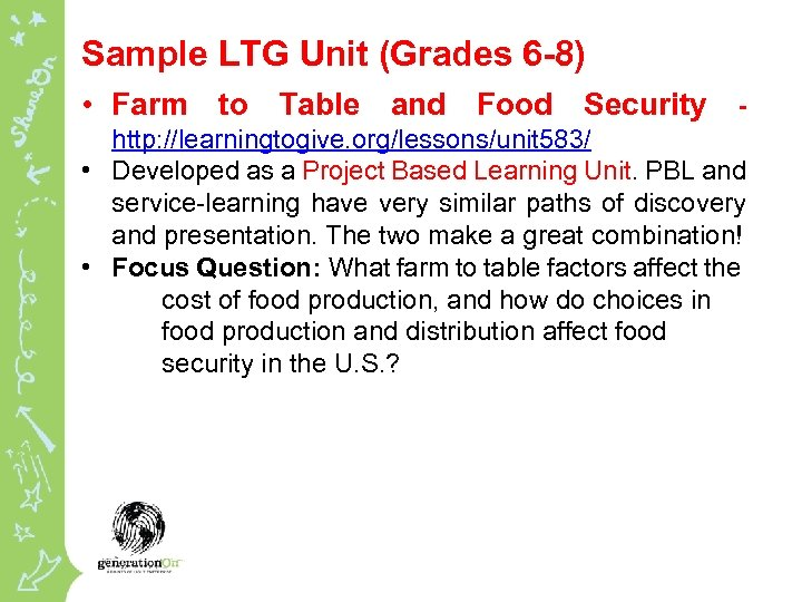 Sample LTG Unit (Grades 6 -8) • Farm to Table and Food Security -