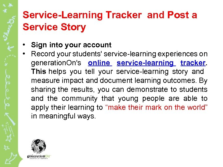 Service-Learning Tracker and Post a Service Story • Sign into your account • Record