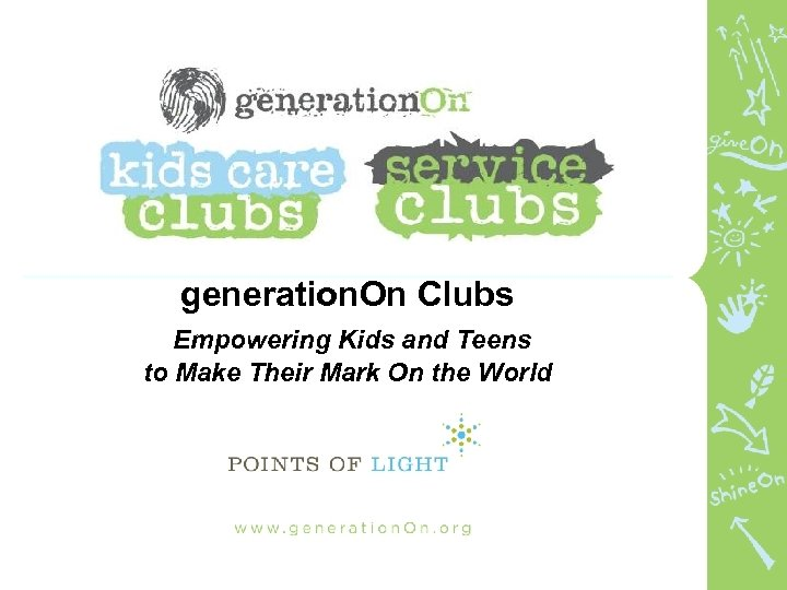 generation. On Clubs Empowering Kids and Teens to Make Their Mark On the World