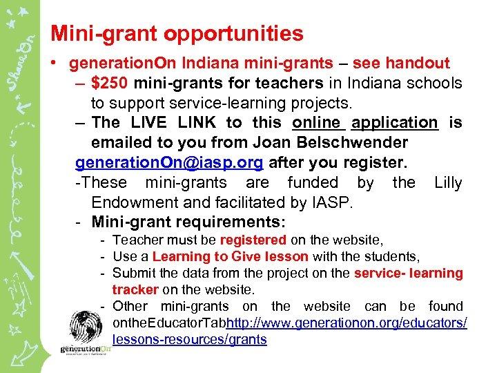 Mini-grant opportunities • generation. On Indiana mini-grants – see handout – $250 mini-grants for