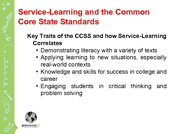 Service-Learning and the Common Core State Standards Key Traits of the CCSS and how