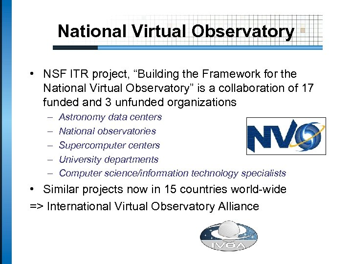 "National Virtual Observatory • NSF ITR project, ""Building the Framework for the National Virtual"