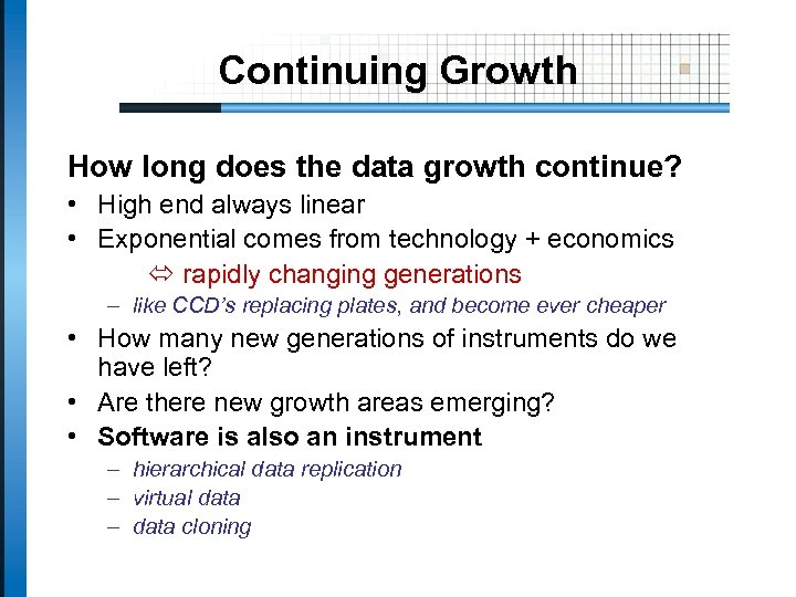 Continuing Growth How long does the data growth continue? • High end always linear