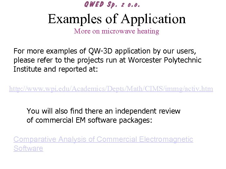 Examples of Application More on microwave heating For more examples of QW-3 D application