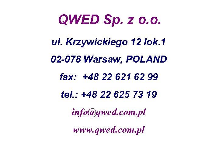 QWED Sp. z o. o. ul. Krzywickiego 12 lok. 1 02 -078 Warsaw, POLAND