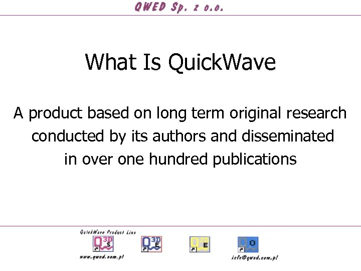 What Is Quick. Wave A product based on long term original research conducted by