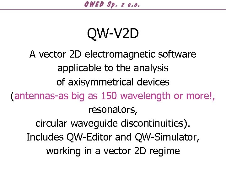 QW-V 2 D A vector 2 D electromagnetic software applicable to the analysis of