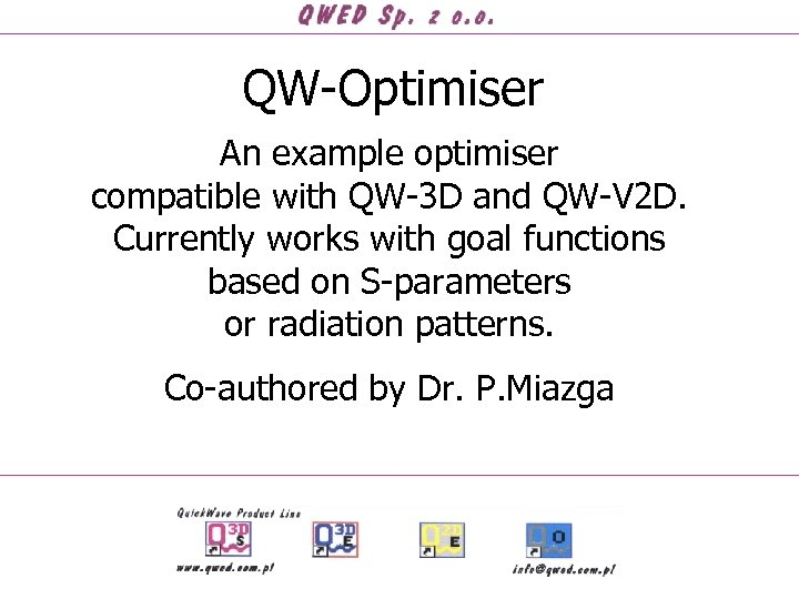 QW-Optimiser An example optimiser compatible with QW-3 D and QW-V 2 D. Currently works