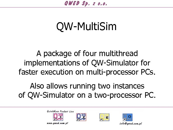 QW-Multi. Sim A package of four multithread implementations of QW-Simulator faster execution on multi-processor