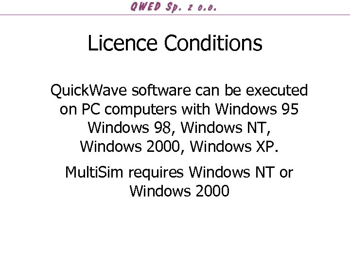 Licence Conditions Quick. Wave software can be executed on PC computers with Windows 95