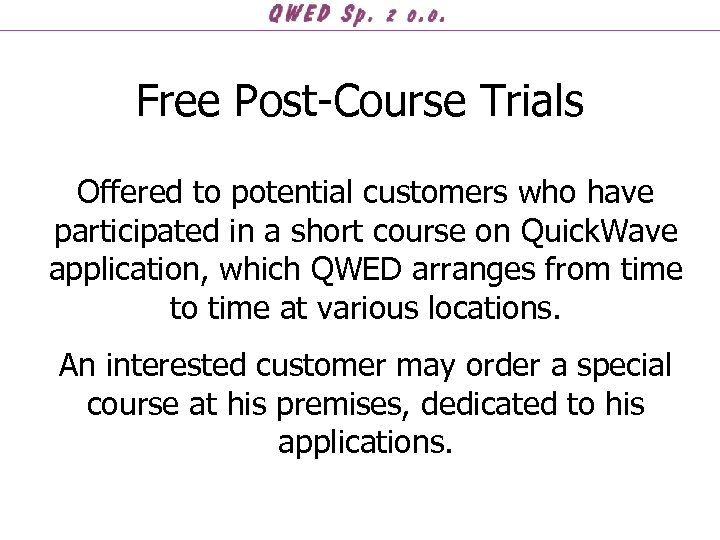 Free Post-Course Trials Offered to potential customers who have participated in a short course
