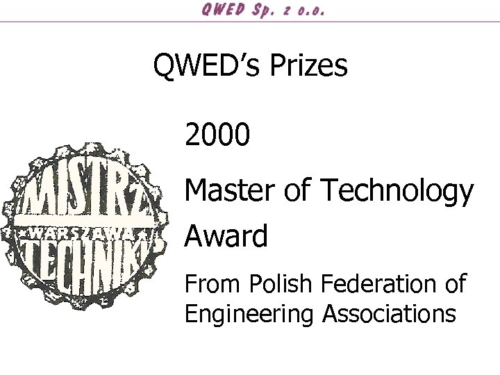 QWED's Prizes 2000 Master of Technology Award From Polish Federation of Engineering Associations