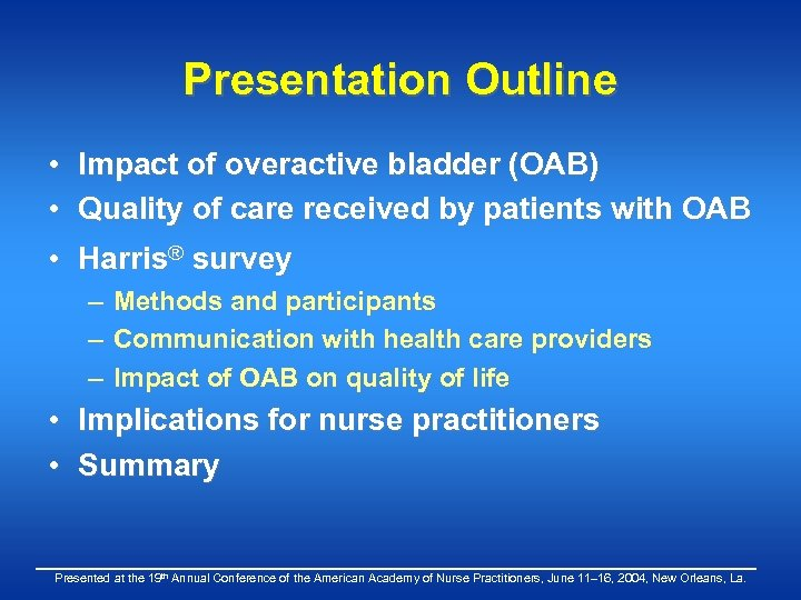 Presentation Outline • Impact of overactive bladder (OAB) • Quality of care received by