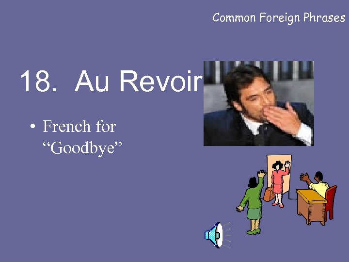 """Common Foreign Phrases 18. Au Revoir • French for """"Goodbye"""""""