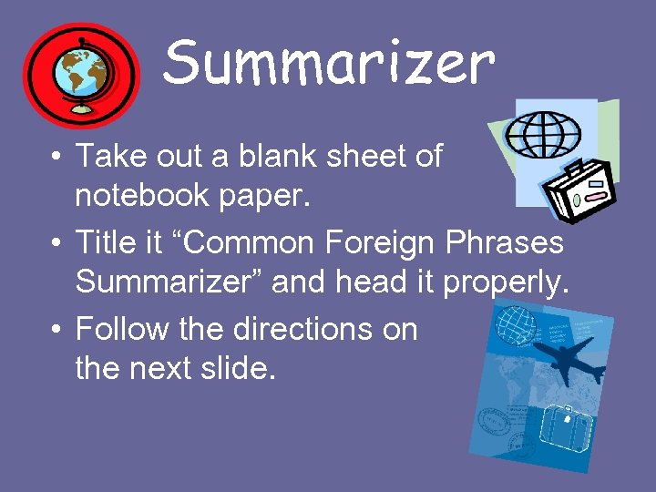 """Summarizer • Take out a blank sheet of notebook paper. • Title it """"Common"""