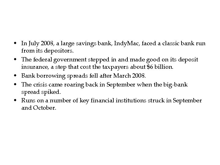 • In July 2008, a large savings bank, Indy. Mac, faced a classic
