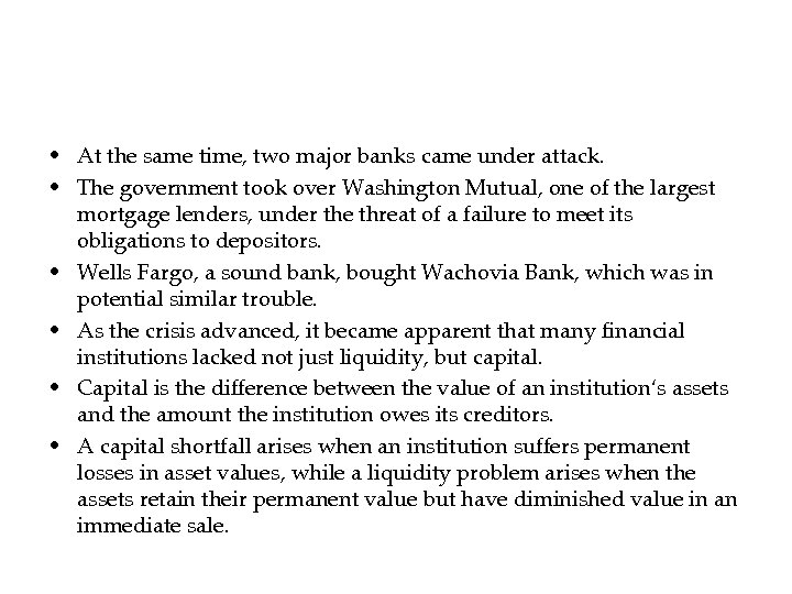 • At the same time, two major banks came under attack. • The