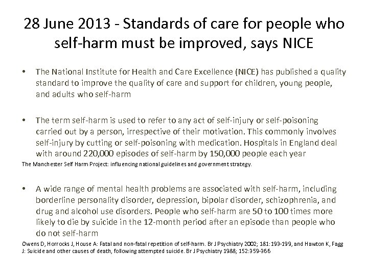 28 June 2013 - Standards of care for people who self-harm must be improved,