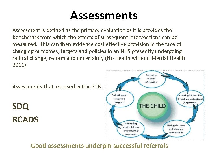 Assessments Assessment is defined as the primary evaluation as it is provides the benchmark