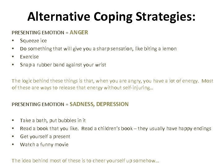 Alternative Coping Strategies: PRESENTING EMOTION = ANGER • Squeeze ice • Do something that
