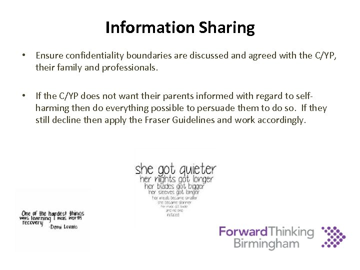 Information Sharing • Ensure confidentiality boundaries are discussed and agreed with the C/YP, their