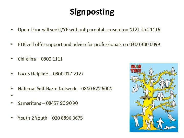 Signposting • Open Door will see C/YP without parental consent on 0121 454 1116
