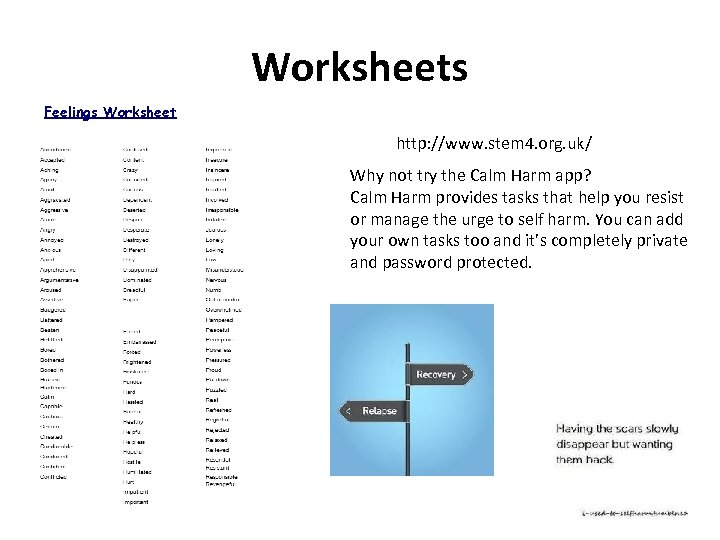Worksheets Feelings Worksheet http: //www. stem 4. org. uk/ Why not try the Calm