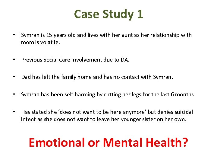 Case Study 1 • Symran is 15 years old and lives with her aunt