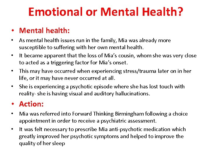 Emotional or Mental Health? • Mental health: • As mental health issues run in