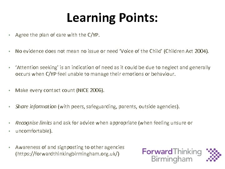 Learning Points: • Agree the plan of care with the C/YP. • No evidence