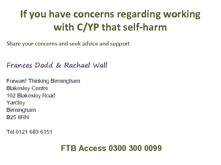 If you have concerns regarding working with C/YP that self-harm Share your concerns and