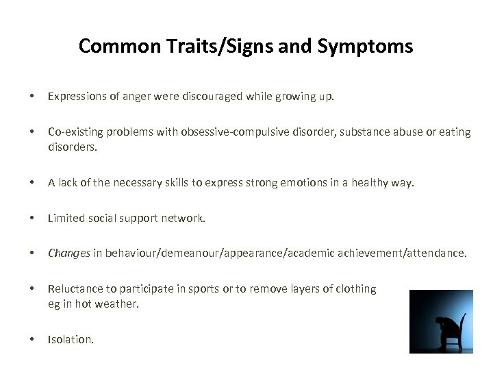 Common Traits/Signs and Symptoms • Expressions of anger were discouraged while growing up. •
