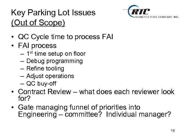 Key Parking Lot Issues (Out of Scope) • QC Cycle time to process FAI