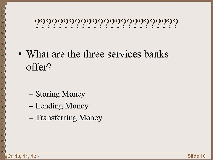 ? ? ? ? ? ? ? • What are three services banks offer?