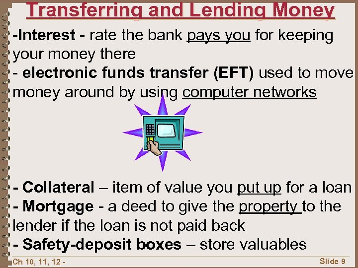 Transferring and Lending Money -Interest - rate the bank pays you for keeping your
