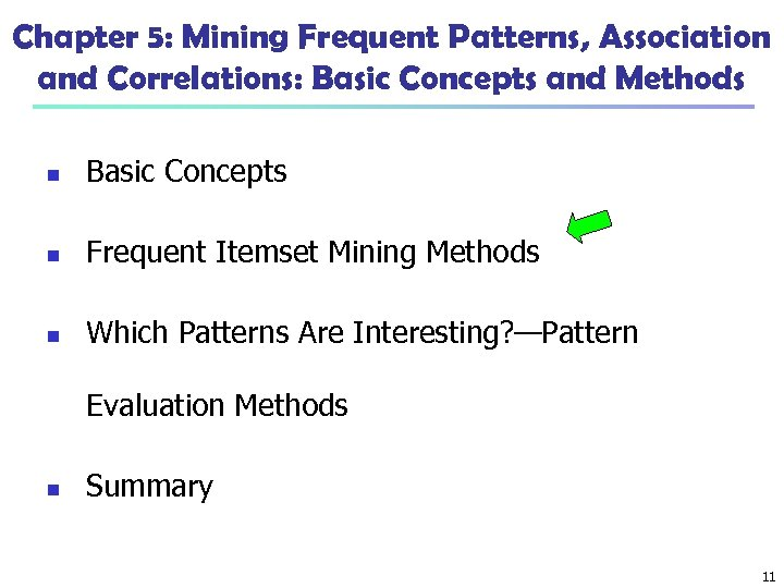 Chapter 5: Mining Frequent Patterns, Association and Correlations: Basic Concepts and Methods n Basic
