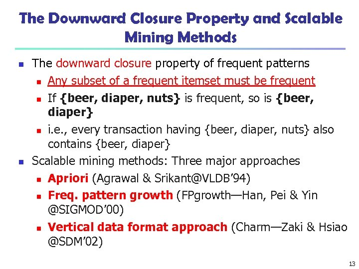 The Downward Closure Property and Scalable Mining Methods n n The downward closure property