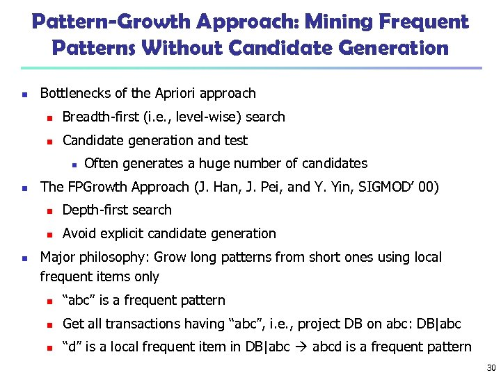 Pattern-Growth Approach: Mining Frequent Patterns Without Candidate Generation n Bottlenecks of the Apriori approach