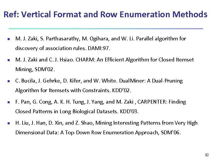Ref: Vertical Format and Row Enumeration Methods n M. J. Zaki, S. Parthasarathy, M.