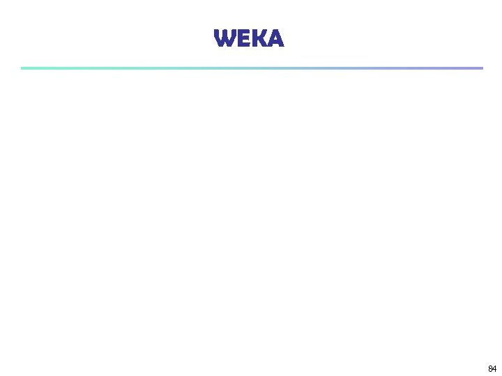 WEKA 84