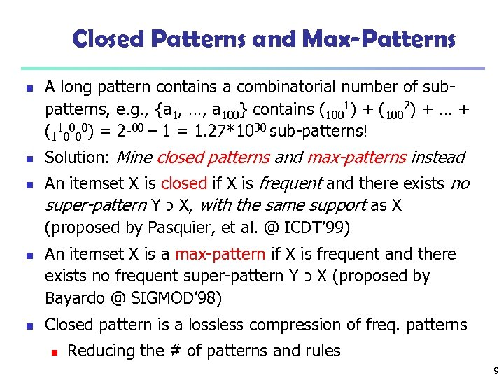 Closed Patterns and Max-Patterns n n n A long pattern contains a combinatorial number