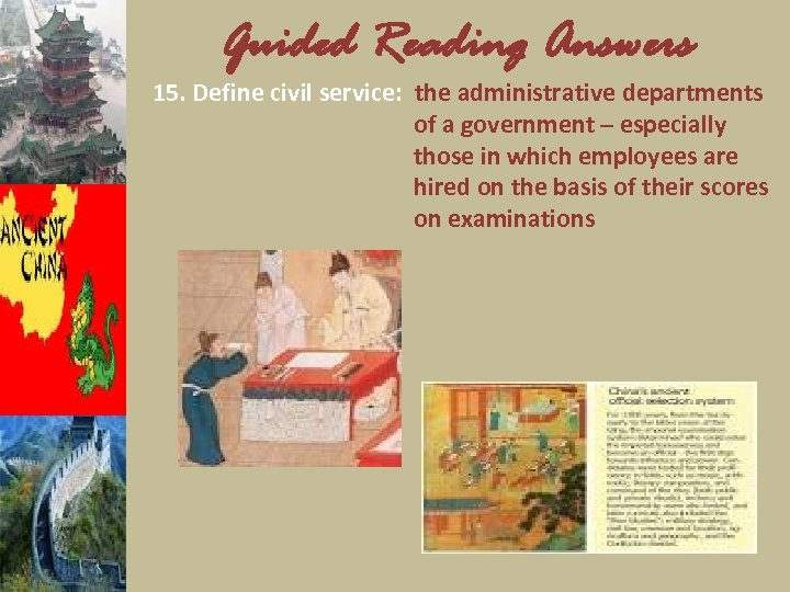Guided Reading Answers 15. Define civil service: the administrative departments of a government –