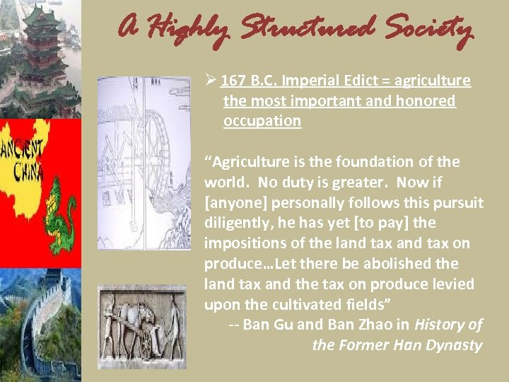A Highly Structured Society Ø 167 B. C. Imperial Edict = agriculture the most