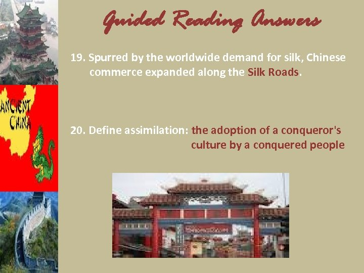 Guided Reading Answers 19. Spurred by the worldwide demand for silk, Chinese commerce expanded