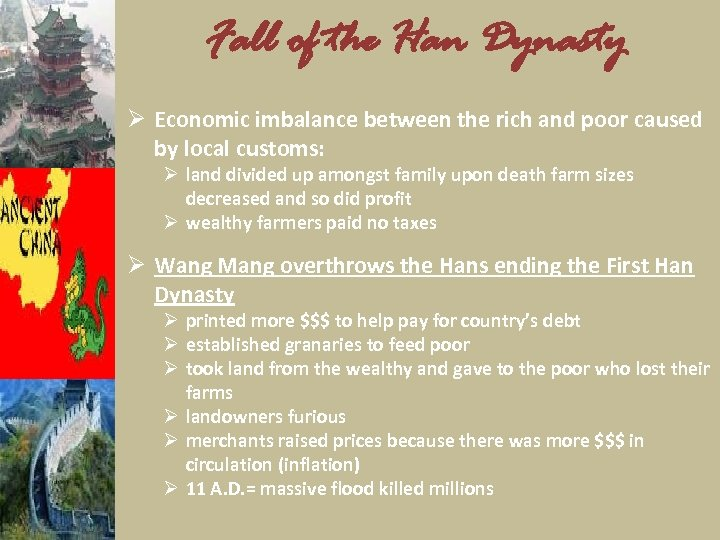 Fall of the Han Dynasty Ø Economic imbalance between the rich and poor caused