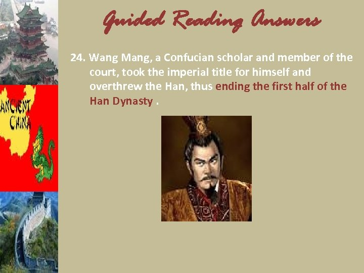Guided Reading Answers 24. Wang Mang, a Confucian scholar and member of the court,