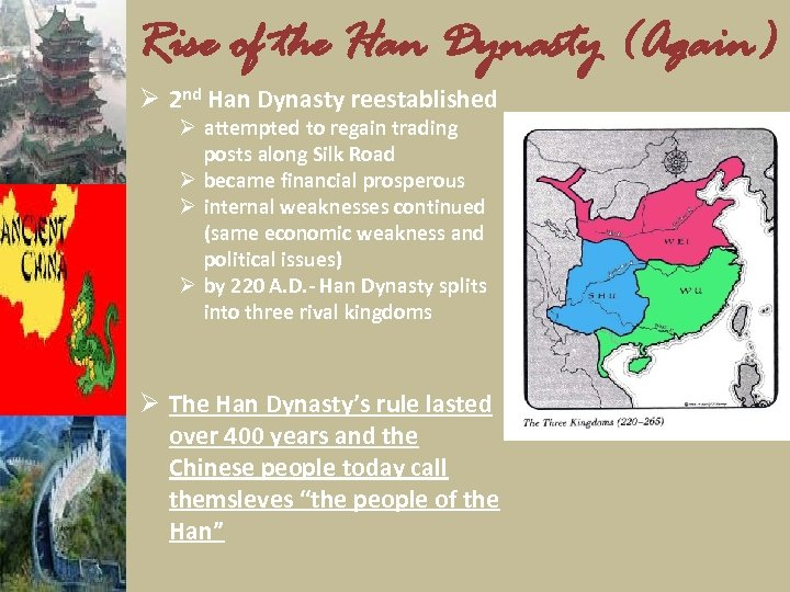 Rise of the Han Dynasty (Again) Ø 2 nd Han Dynasty reestablished Ø attempted