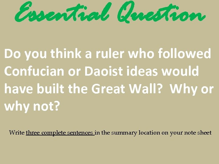 Essential Question Do you think a ruler who followed Confucian or Daoist ideas would