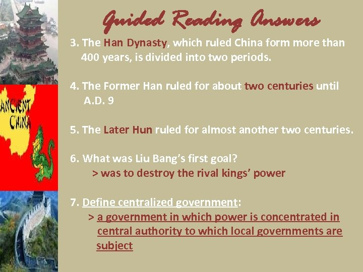 Guided Reading Answers 3. The Han Dynasty, which ruled China form more than 400